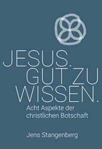 Jens Stangenberg | Jesus. Gut zu wissen.